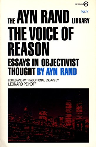 9780452010468: 5: The Voice of Reason: Essays in Objectivist Thought (The Ayn Rand Library)
