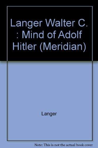 9780452010574: The Mind of Adolf Hitler (Meridian)