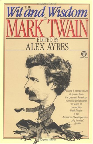 9780452010581: The Wit and Wisdom of Mark Twain