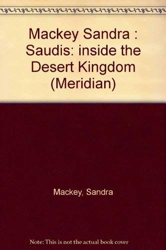 9780452010635: Mackey Sandra : Saudis: inside the Desert Kingdom (Meridian)