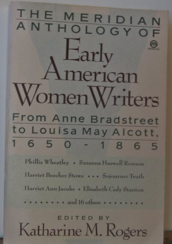 9780452010758: Early American Women Writers, The Meridian Anthology of: 1650-1865