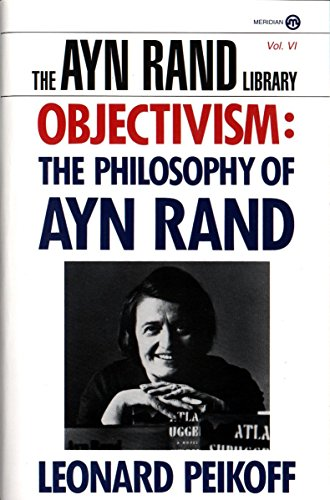 9780452011014: Objectivism: The Philosophy of Ayn Rand (The Ayn Rand Library)