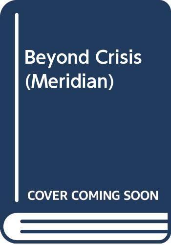 9780452011083: Beyond Crisis (Meridian)