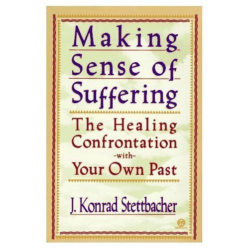 9780452011120: Making Sense of Suffering: The Healing Confrontation with Your Own Past