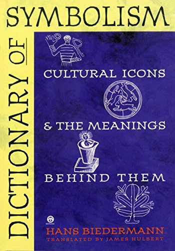 9780452011182: Dictionary of Symbolism: Cultural Icons And the Meanings Behind Them