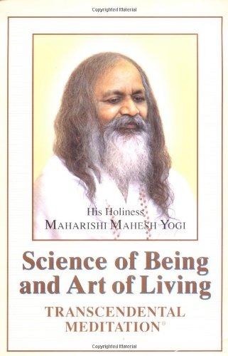The Science of Being and Art of: Maharishi Mahesh Yogi