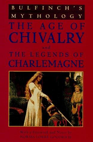 Bulfinch's Mythology: Age of Chivalry and Legends of Charlemagne (v. 2): Thomas Bulfinch