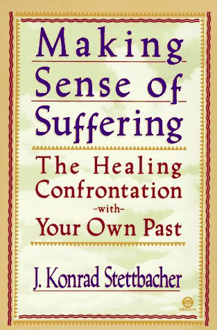 9780452011595: Making Sense of Suffering Revised: The Healing Confontation with Your Own Past: The Healing Confrontation with Your Own Past