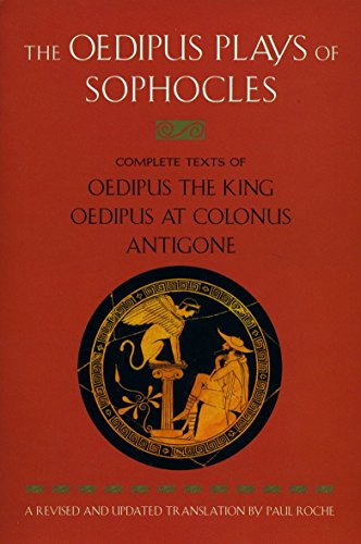 9780452011670: The Oedipus Plays of Sophocles: Oedipus the King; Oedipus at Colonus; Antigone