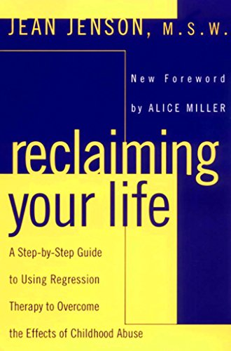 9780452011694: Reclaiming Your Life: A Step-by-Step Guide to Using Regression Therapy to Overcome the Effects of Childhood Abuse
