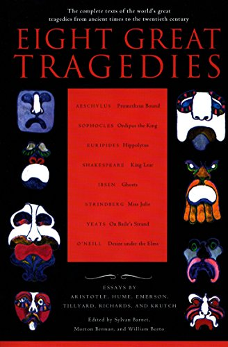 9780452011724: Eight Great Tragedies: The Complete Texts of the World's Great Tragedies from Ancient Times to the Twentieth Century