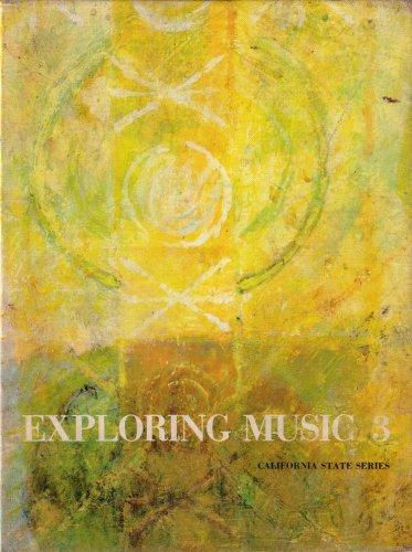 9780452050808: Exploring Music 3: California State Series (4520508, Volume 3)