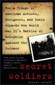 Secret Soldiers: How a Troupe of American Artists, Designers, and Sonic Wizards Won World War Ii's Battles of Deception Against the Germans (0452159121) by Gerard, Philip