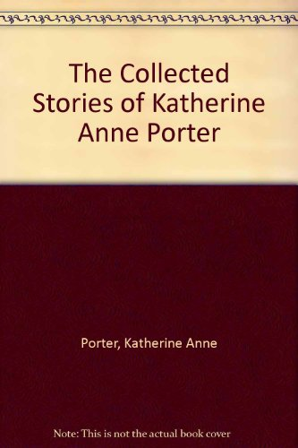 9780452250086: The Collected Stories of Katherine Anne Porter