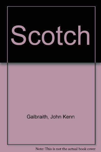 9780452250192: Scotch [Mass Market Paperback] by Galbraith, John Kenn