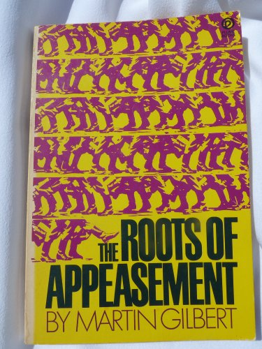 Roots of Appeasement: Gilbert, Martin