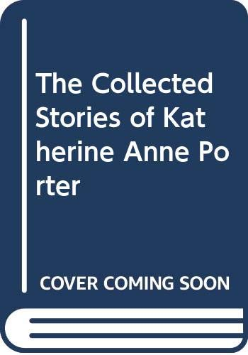 9780452251045: The Collected Stories of Katherine Anne Porter
