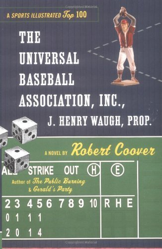 The Universal Baseball Association, Inc., J. Henry Waugh, Prop. (0452251273) by Robert Coover