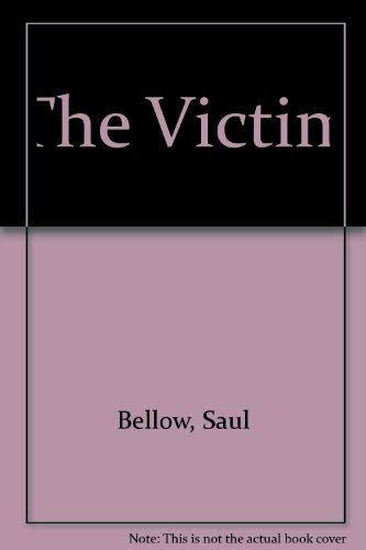 The Victim: Bellow, Saul