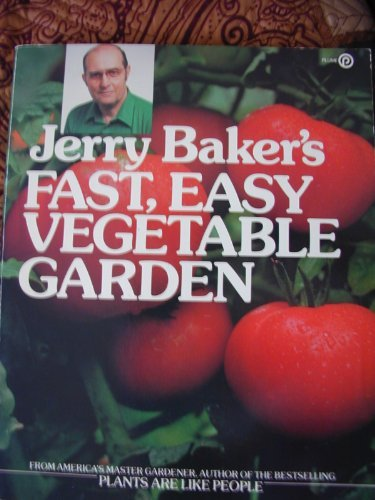Jerry Baker's Fast, Easy Vegetable Garden (Plume) (045225163X) by Jerry Baker