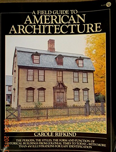 A Field Guide to American Architecture.: Rifkind,Carole.