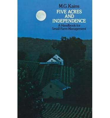 9780452252370: Five Acres and Independence: A Practical Guide to the Selection and Management of the Small Farm