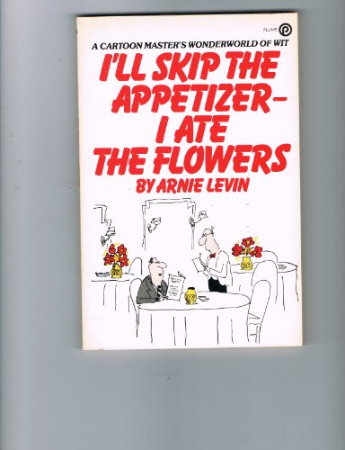 9780452252424: I'll Skip the Appetizer - I Ate the Flowers