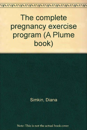 9780452252431: The complete pregnancy exercise program (A Plume book)