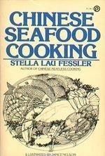 Chinese Seafood Cooking: Fessler, Stella Lau