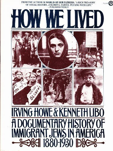 9780452252691: How We Lived: A Documentary History of Immigrant Jews in America 1880-1930 (A Plume book)