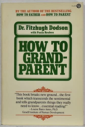 9780452253292: How to Grandparent
