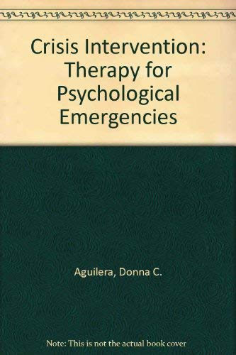 Crisis Intervention : Therapy for Psychological Emergencies: Janice M. Messick;