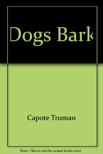 9780452253896: Dogs Bark by Capote Truman