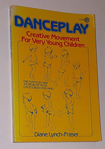 Danceplay : Creative Movement for Very Young Children