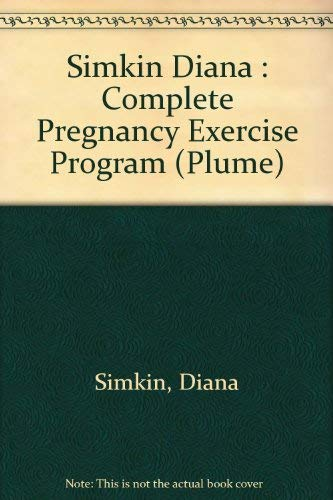 9780452254176: Simkin Diana : Complete Pregnancy Exercise Program (Plume)