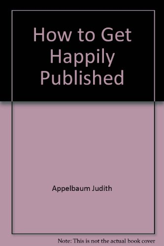 9780452254756: How to Get Happily Published