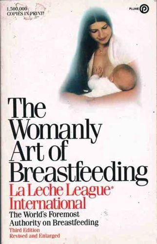 9780452254787: The Womanly art of Breastfeeding (Plume)