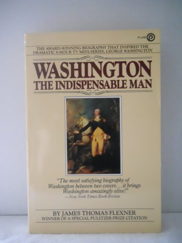 Washington: The Indispensable Man (0452255422) by Flexner, James Thomas