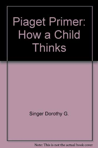 9780452255517: A Piaget Primer: How a Child Thinks