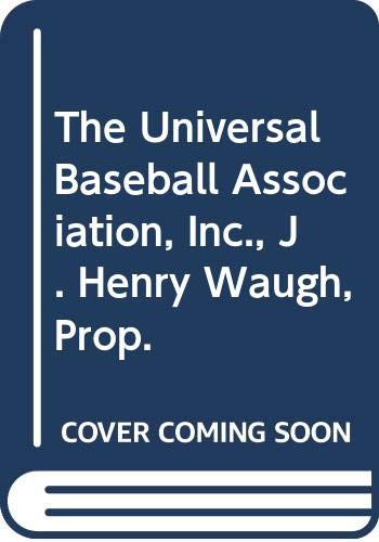 9780452255531: The Universal Baseball Association, Inc., J. Henry Waugh, Prop.