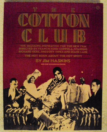 The Cotton Club: the Dazzling Inspiration for the New Film Directed by Francis Ford Coppola, ...