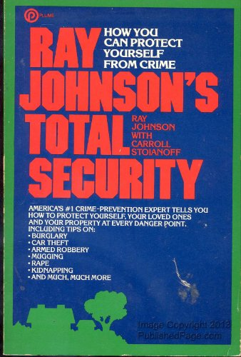 9780452256019: Ray Johnson's Total Security: How You Can Protect Yourself from Crime
