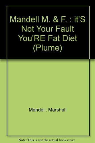 9780452256071: The Mandells' It's Not Your Fault You're Fat Diet (Plume)