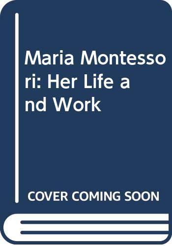 9780452256248: Title: Maria Montessori Her Life and Work