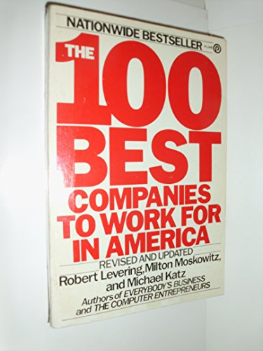 The 100 Best Companies to Work for in America (Plume): Robert Levering, Milton Moskowitz