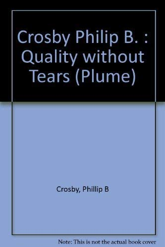 9780452256583: Crosby Philip B. : Quality without Tears (Plume)