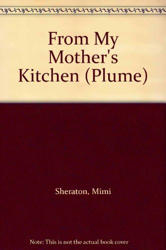9780452256675: From My Mother's Kitchen (Plume)