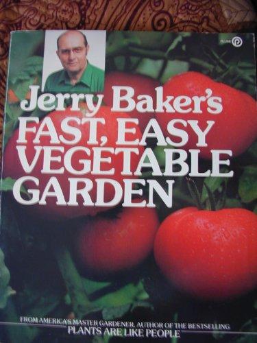 9780452256705: Jerry Baker's Fast, Easy Vegetable Garden (Plume)