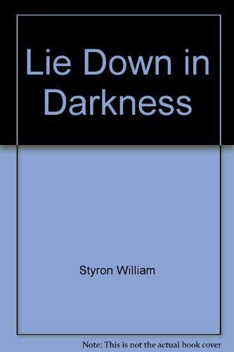 Lie down in Darkness: William Styron