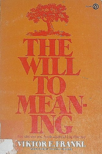 9780452257122: The Will to Meaning: The Foundations and Applications of Logotherapy (Plume)